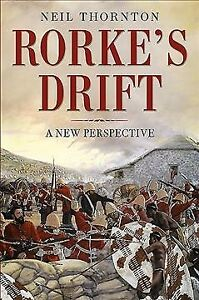 Rorke-039-s-Drift-A-New-Perspective-Hardcover-by-Thornton-Neil-Brand-New-Fr