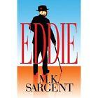 Eddie 9781448921164 by M K Sargent Paperback