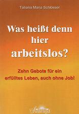WAS HEIßT DEN HIER ARBEITSLOS ? - Tatiana Schlösser BUCH