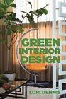 Green Interior Design 9781581157451 by Lori Dennis Paperback