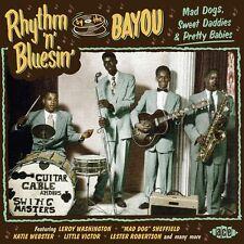 Rhythm 'n' Bluesin' By The Bayou: Mad Dogs, Sweet Daddies & Pretty Babies (CDCHD