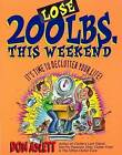 Lose 200 Pounds This Weekend by Don Aslett (Paperback, 2001)