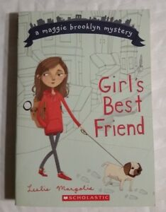 Girl-039-s-Best-Friend-by-Leslie-Margolis-A-Maggie-Brooklyn-Mystery