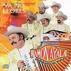 Ya No Llores by Ramón Ayala (CD, May-2005, Freddie Records)
