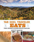 Tar Heel Traveler Eats: Food Journeys Across North Carolina by Scott Mason (Hardback, 2014)