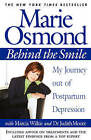 Behind the Smile: My Journey out of Postpartum Depression by Marie Osmond (Paperback, 2002)