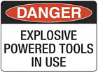 Danger Explosive Power Tools in Use Placard Sign Safety 600x450mm Metal