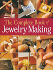 The Complete Book of Jewelry Making: A Full-color Introduction to the Jeweler's Art by Charles Codina (Paperback, 2006)