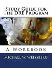 Study Guide for the Dre Program: A Workbook by Michael W Weissberg (Paperback / softback, 2014)