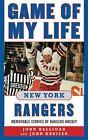 Game of My Life: Game of My Life New York Rangers : Memorable Stories of Rangers Hockey by John Kreiser and John Halligan (2012, Hardcover)