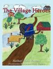 The Village Heroes by Patti Vincent Paperback Book English