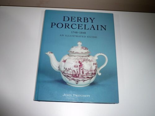 1 of 1 - DERBY PORCELAIN 1748-1848 AN ILLUSTRATED GUIDE BY JOHN TWITCHETT