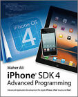 AdvancediOS4 Programming: Developing Mobile Applications for Apple iPhone, iPad, and iPod Touch by Maher Ali (Paperback, 2010)