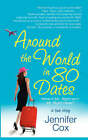 Around the World in 80 Dates by Jennifer Cox (Paperback, 2005)