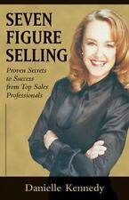 Seven Figure Selling: Proven Secrets to Success from Top Sales Professionals
