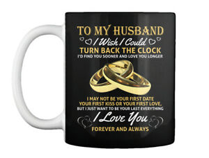 To My Husband I Wish Could - Turn Back The Clock I'd Find You Gift Coffee Mug
