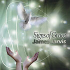 Signs of Grace by James Jarvis (CD, Jan-2005, Lifequest)