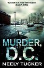 Murder, D.C. von Neely Tucker (2016, Taschenbuch)