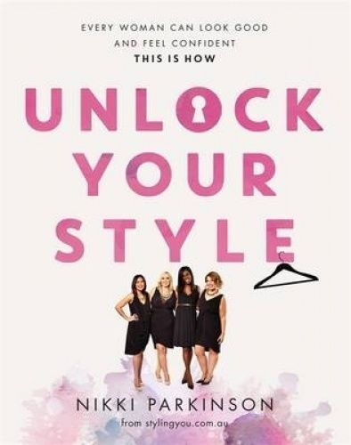 1 of 1 - NEW Unlock Your Style By Nikki Parkinson Paperback Free Shipping