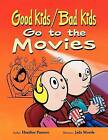 Good Kids / Bad Kids Go to the Movies by Heather Pastore (Paperback / softback, 2011)