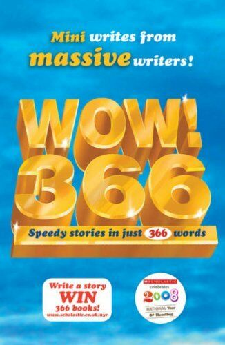 WOW! 366: Speedy Stories in just 366 Words By Various