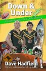 Down and Under: A Rugby League Walkabout in Australia by Dave Hadfield (Paperback, 2009)