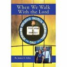 When We Walk With The Lord 9781436396646 by James E Giles Paperback