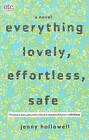Everything Lovely, Effortless, Safe by Jenny Hollowell (Paperback / softback, 2010)