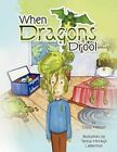 When Dragons Drool 9781436348737 by Dana Milligan Paperback