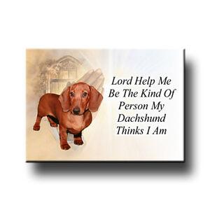 DACHSHUND-Lord-Help-Me-Be-FRIDGE-MAGNET-No-5-Gift-DOG