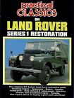 Practical Classics on Land Rover Series 1 Restoration: The Complete DIY Series 1 Land Rover Restoration Guide by Brooklands Books Ltd (Paperback, 2007)