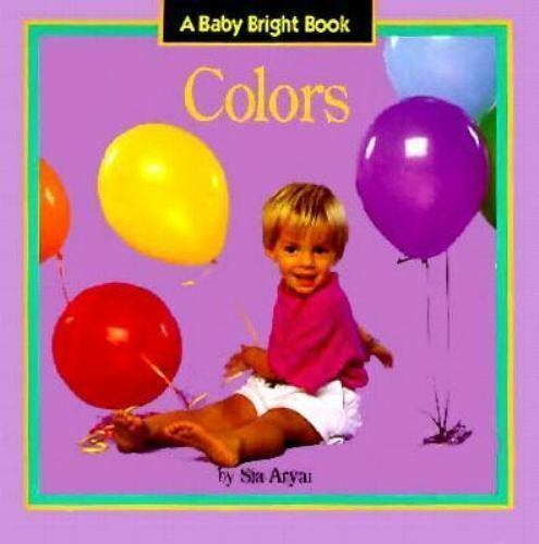 Colors (A Baby Bright Book) Aryai, Sia Board book Used - Good