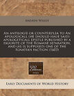 An Antilogie or Counterplea to an Apologicall (He Should Haue Said) Apologeticall Epistle Published by a Fauorite of the Romane Separation, and (as Is Supposed) One of the Ignatian Faction (1603) by Andrew Willet (Paperback / softback, 2010)