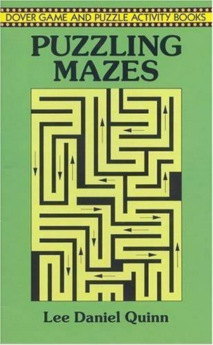 Puzzling Mazes [Dover Game and Puzzle Activity Books] by Quinn, Lee Daniel , Pap