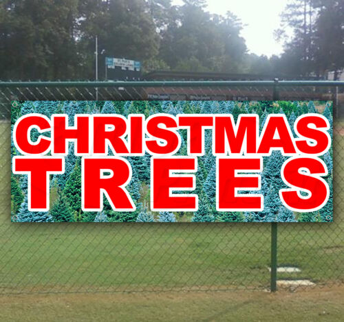 CHRISTMAS TREES Advertising Vinyl Banner Flag Sign USA Many Sizes Available