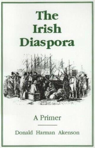The Irish Diaspora: A Primer by Akenson, Donald Harman Paperback Book The Fast