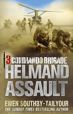 1 of 1 - 3 Commando: Helmand Assault by Ewen Southby-Tailyour (Paperback, 2011)