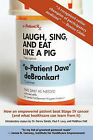 Laugh, Sing, and Eat Like a Pig by e-Patient Dave  deBronkart (Paperback, 2010)