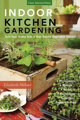 INDOOR KITCHEN GARDENING (9781591865933) - ELIZABETH MILLARD (PAPERBACK) NEW