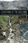 Leviathans at the Gold Mine: Creating Indigenous and Corporate Actors in Papua New Guinea by Alex Golub (Paperback, 2014)