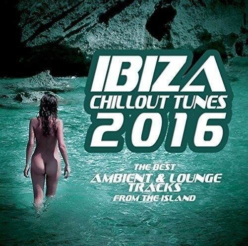 Various Artists - Ibiza Chillout Tunes 2016 [New CD]