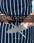 Chef School: Step-by-step Techniques for Culinary Expertise by Joanna Farrow (Hardback, 2009)