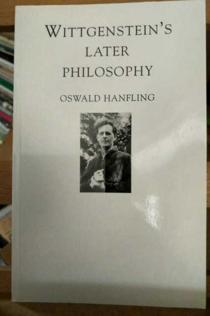 Wittgenstein's Later Philosophy by Oswald Hanfling (Macmillan PB)
