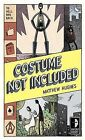 Costume Not Included by Matthew Hughes (Paperback / softback, 2012)