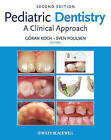 Pediatric Dentistry: A Clinical Approach by John Wiley and Sons Ltd (Hardback, 2009)