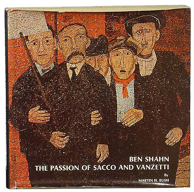 Ben Shahn The Passion Of Sacco And Vanzetti By Martin H Bush 1968 First Edition 9780815680475 Ebay