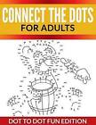 Connect the Dots for Adults: Dot to Dot Fun Edition by Speedy Publishing LLC (Paperback / softback, 2015)