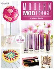 Modern Mod Podge® (Annie's General Crafts), Mueller, Kimberly, Very Good Book