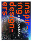 Inspiring Designers: A Sourcebook by Paul Rodgers (Paperback, 2004)