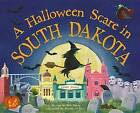A Halloween Scare in South Dakota by Eric James (Hardback, 2015)